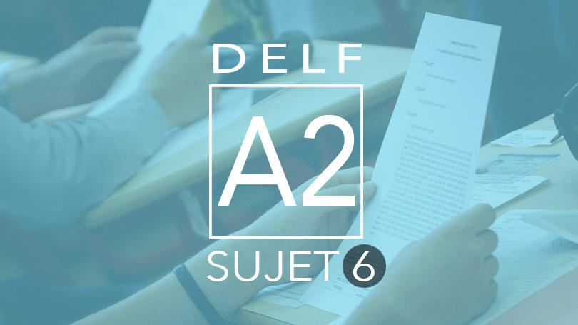 DELF A2 sujet 6