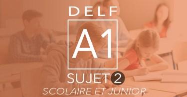 DELF A1 scolaire junior sujet 2