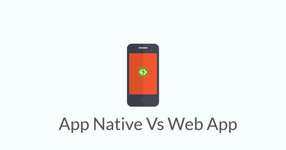 Web App e App Native quali sono le differenze – Introduzione