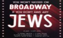 You Won't Succeed on Broadway if You Don't Have Any Jews Heads to St James Theatre