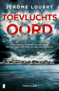 Boekbespreking thriller Toevluchtsoord door Jérôme Loubry