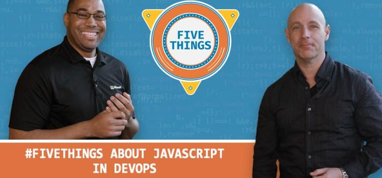 Five Things About JavaScript in DevOps