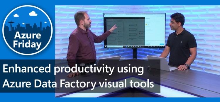 Enhanced Productivity with Azure Data Factory Visual Tools