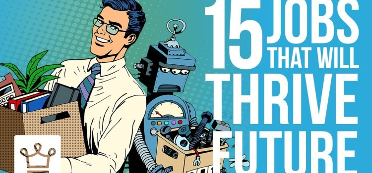 15 Jobs That Will Thrive in the Future in Spite of AI