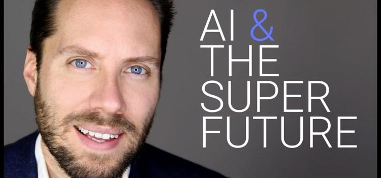 AI and the Super Future