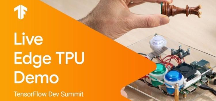 Edge TPU Live Demo from TF Dev Summit