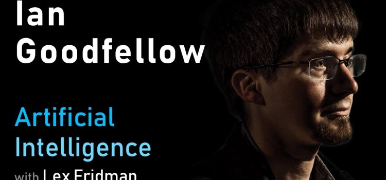 Ian Goodfellow: Generative Adversarial Networks