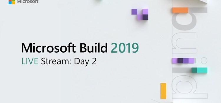 Build 2019 Live Stream – Day 2