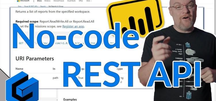 Power BI REST API No-Code Options