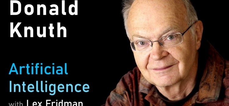 Donald Knuth on Algorithms, Complexity, Life, and The Art of Computer Programming