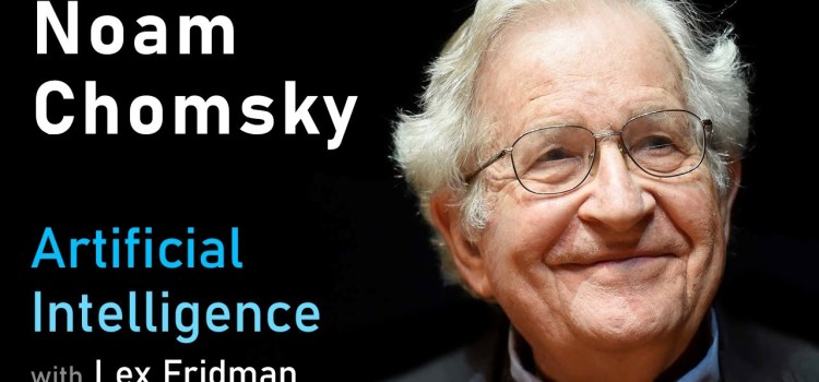 Noam Chomsky on Language, Cognition, and Deep Learning