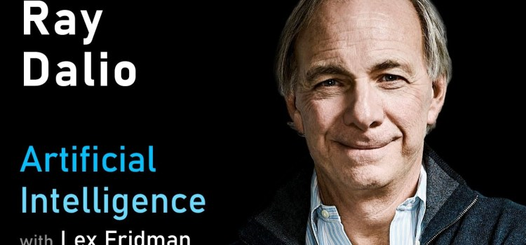 Ray Dalio on Principles, the Economic Machine, Artificial Intelligence & the Arc of Life
