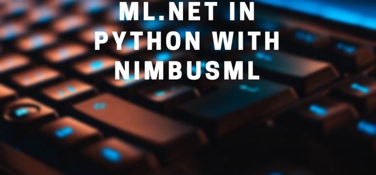 Use ML.NET in Python to Create a Linear Regression Model with NimbusML