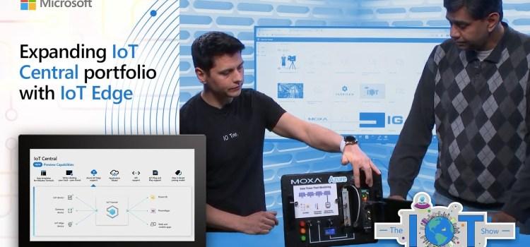 Expanding Azure IoT Central Portfolio with IoT Edge