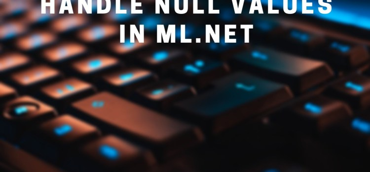 Find and Replace Missing Values in ML.NET