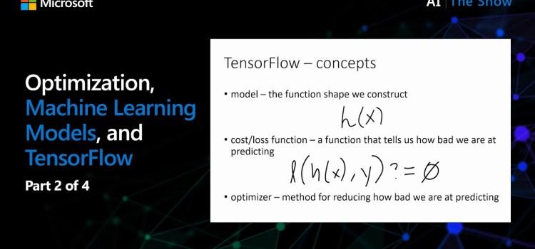 Optimization, Machine Learning Models, and TensorFlow