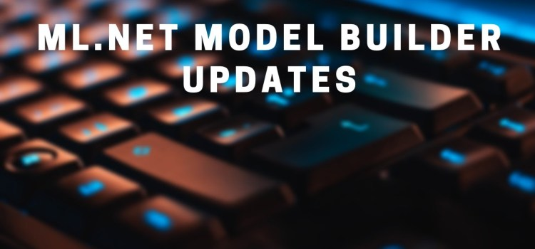 Create Image Classification and Recommendation Models with the ML.NET Model Builder