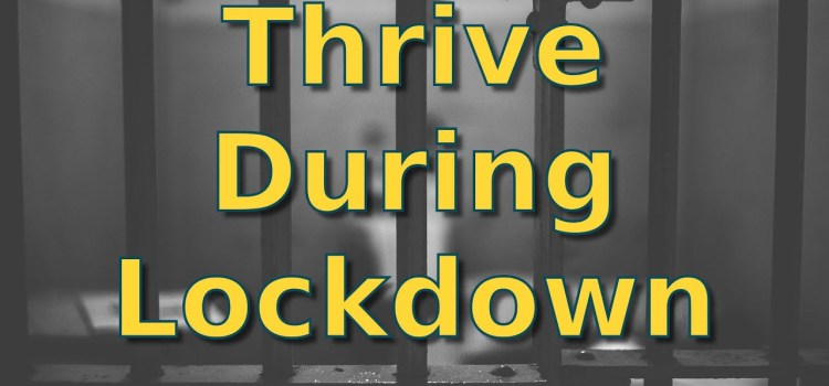 How to Thrive During Social Distancing