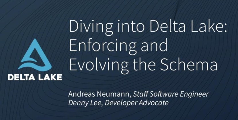 Diving into Delta Lake Part 2: Enforcing and Evolving the Schema