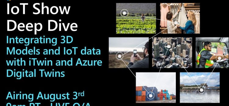 Deep Dive: Integrating 3D Models and IoT data with iTwin and Azure Digital Twins