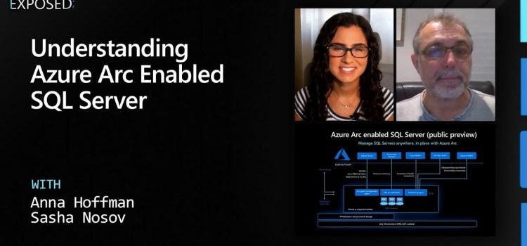 Understanding Azure Arc Enabled SQL Server