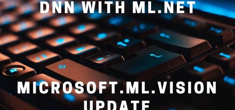 Creating a Deep Neural Network in ML.NET – Microsoft.ML.Vision Update