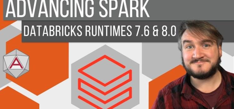 Exploring Databricks Runtime 7.6 and 8.0