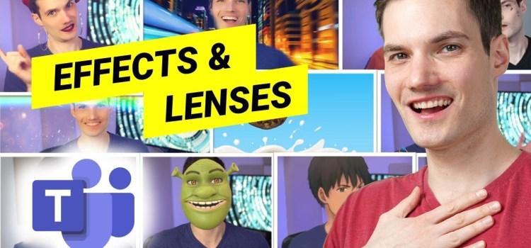 How to use Camera Effects & Lenses in Microsoft Teams