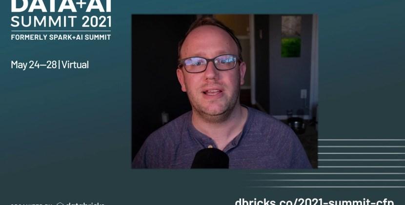 Data + AI Summit 2021 – Call for Presentations