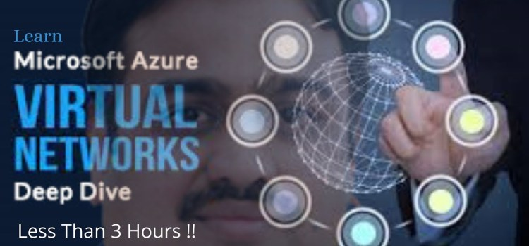 Learn All About Azure Virtual Network in Less than 3 Hours