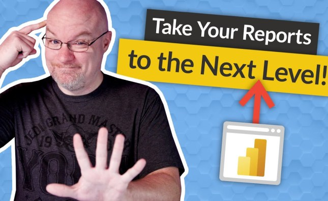 5 Ideas to take Power BI reports to the NEXT LEVEL