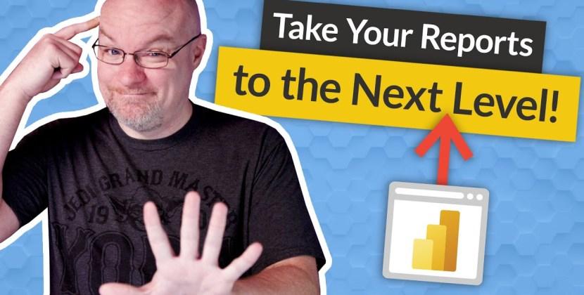 5 Ideas to take Power BI reports to the NEXT LEVEL