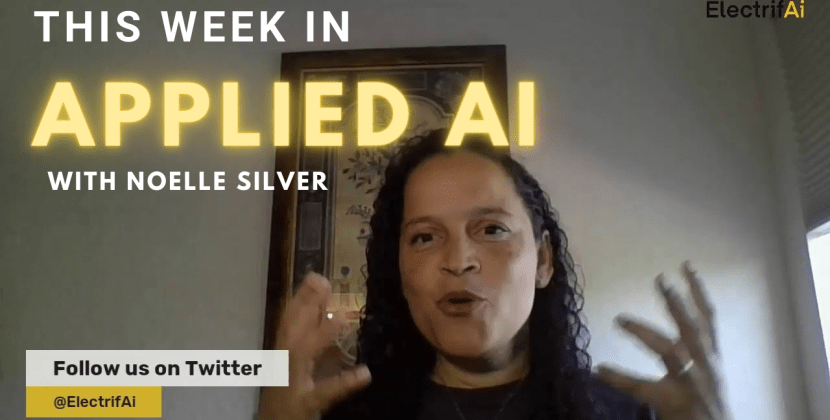 This Week in Applied AI with @ElectrifAi