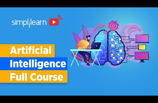 Artificial Intelligence Full Course   Artificial Intelligence Tutorial For Beginners   Simplilearn