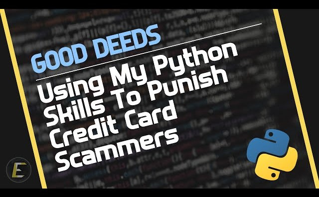 Using Python Skills To Punish Credit Card Scammers