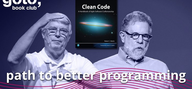 """A Path to Better Programming with Robert """"Uncle Bob"""" Martin & Allen Holub"""