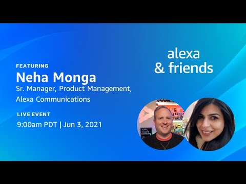 Alexa & Friends with Neha Monga