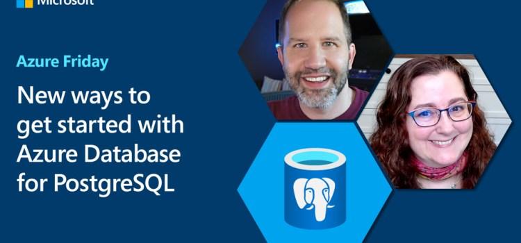 New ways to get started with Azure Database for PostgreSQL | Azure Friday
