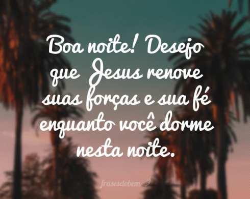 Jesus renove nossas forças boa noite