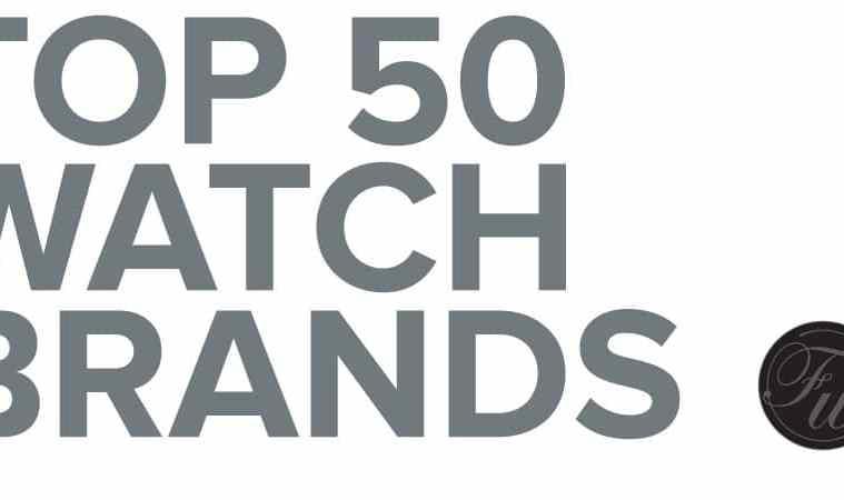 Top 50 Watch Brands