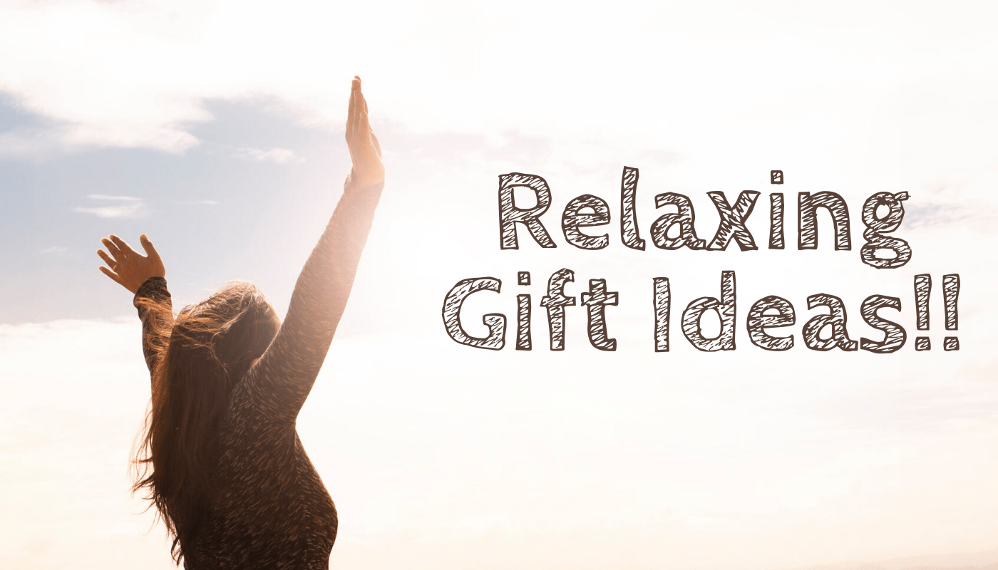 Relaxing gift Ideas