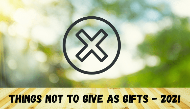 Things not to give as gifts 2021