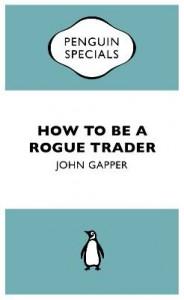 Αποτέλεσμα εικόνας για How to be a Rogue Trader