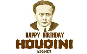 Harry Houdini Happy Birthday