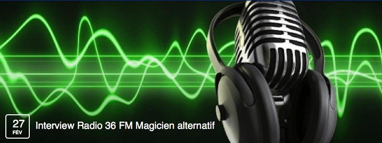 Interview Radio 36 FM Magicien alternatif