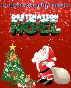 Destination Noël - spectacle de fin d'année pour enfants