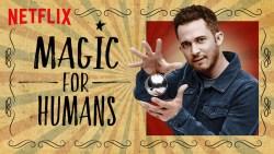Netflix, une série magique- Magic for Humans