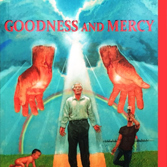 Goodness and Mercy