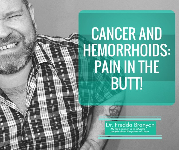 Cancer and Hemorrhoids Pain In The Butt
