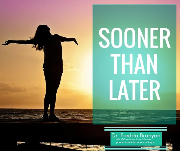Sooner Than Later